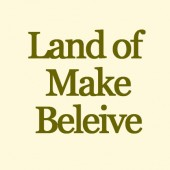land-of-make-beleive