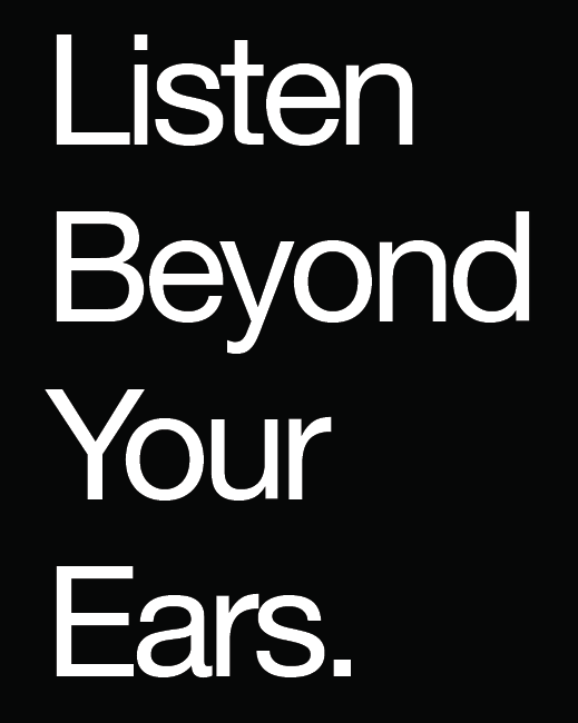 Listen Beyond Your Ears